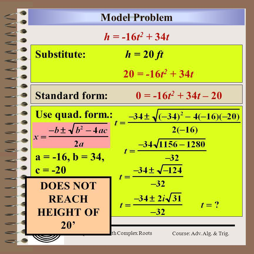 Aim: Quadratics with Complex Roots Course: Adv. Alg.