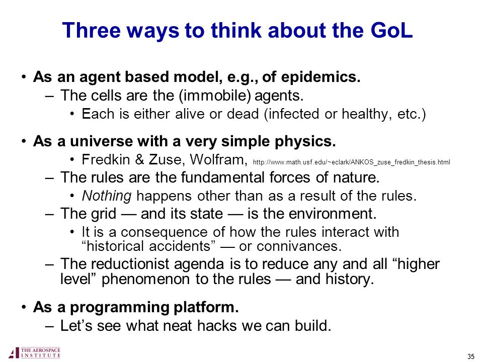 35 Three ways to think about the GoL As an agent based model, e.g., of epidemics.