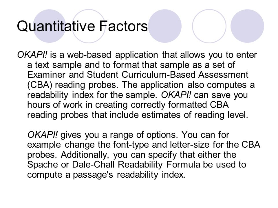 Quantitative Factors OKAPI! is a web-based application that allows you to enter a text sample and to format that sample as a set of Examiner and Stude