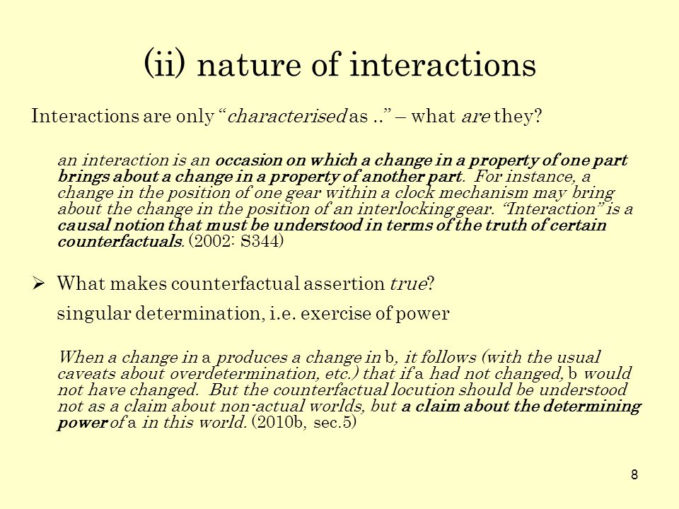 8 (ii) nature of interactions Interactions are only characterised as..