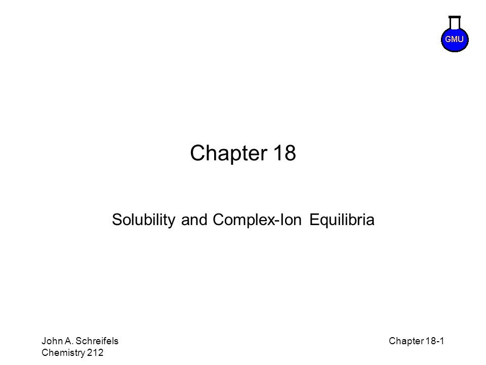 8–12 John A.Schreifels Chemistry 212 Chapter 18-12 Solubility with Complexing Agent E.g.