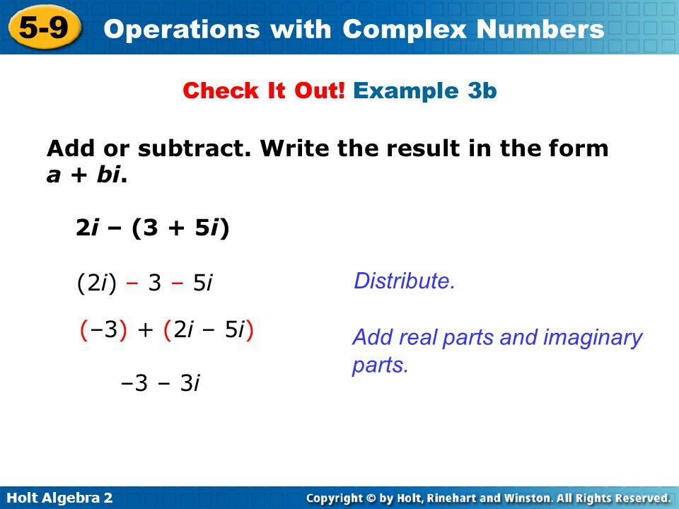 Holt Algebra 2 5-9 Operations with Complex Numbers Add or subtract.