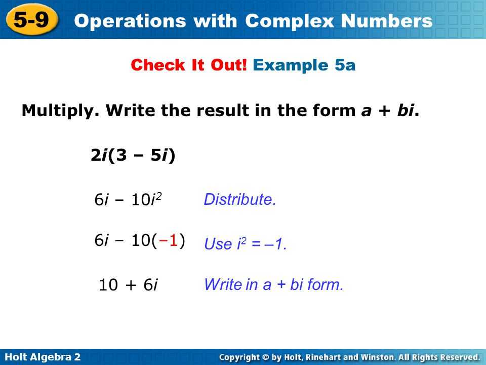 Holt Algebra 2 5-9 Operations with Complex Numbers Multiply.