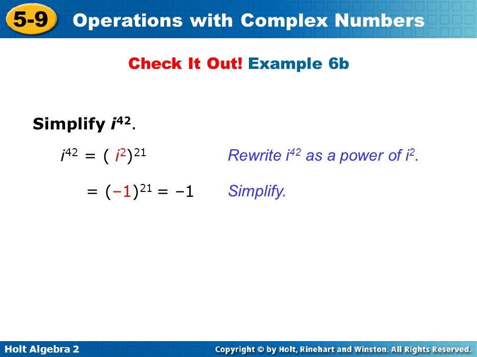 Holt Algebra 2 5-9 Operations with Complex Numbers Recall that expressions in simplest form cannot have square roots in the denominator (Lesson 1-3).
