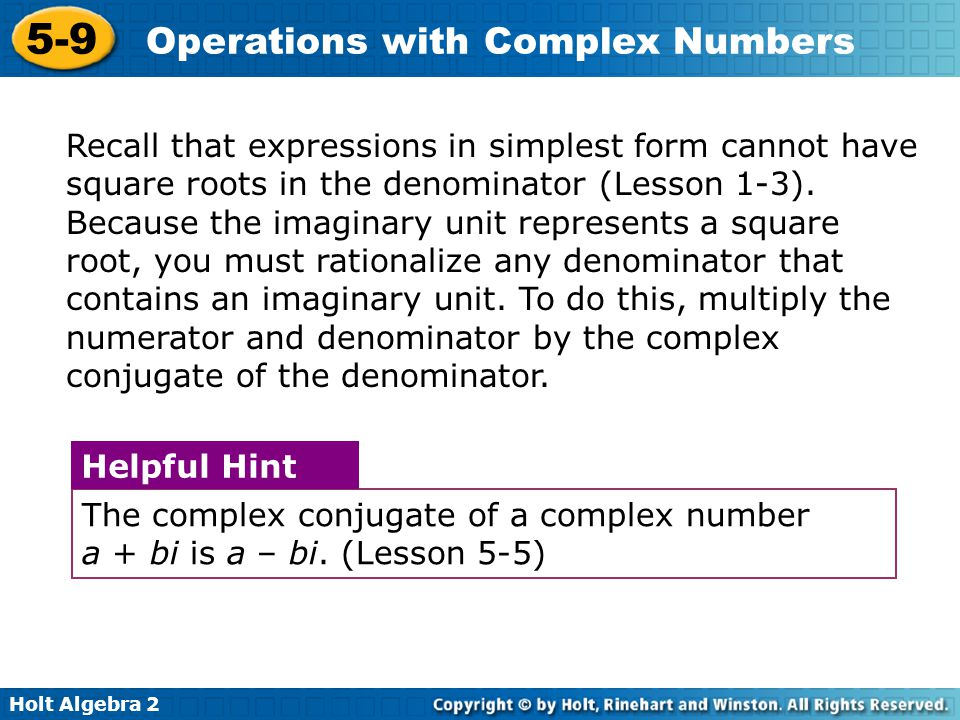 Holt Algebra 2 5-9 Operations with Complex Numbers Simplify.