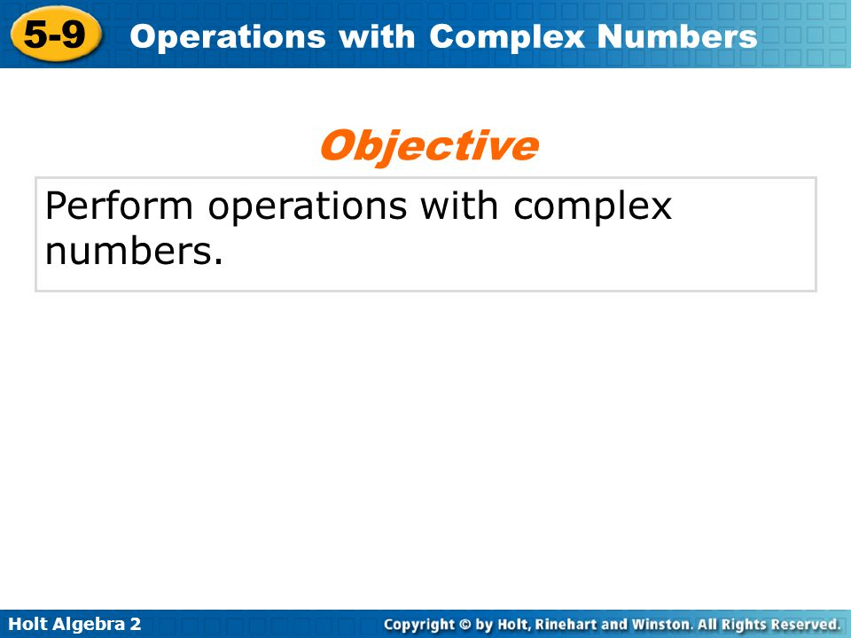 Holt Algebra 2 5-9 Operations with Complex Numbers complex plane absolute value of a complex number Vocabulary