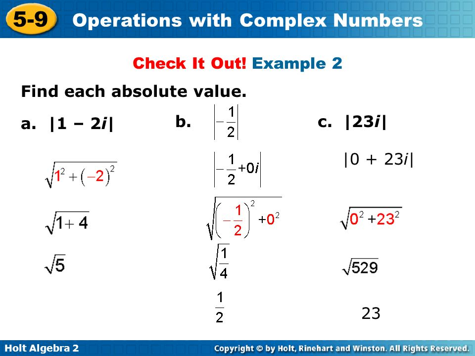 Holt Algebra 2 5-9 Operations with Complex Numbers Adding and subtracting complex numbers is similar to adding and subtracting variable expressions with like terms.
