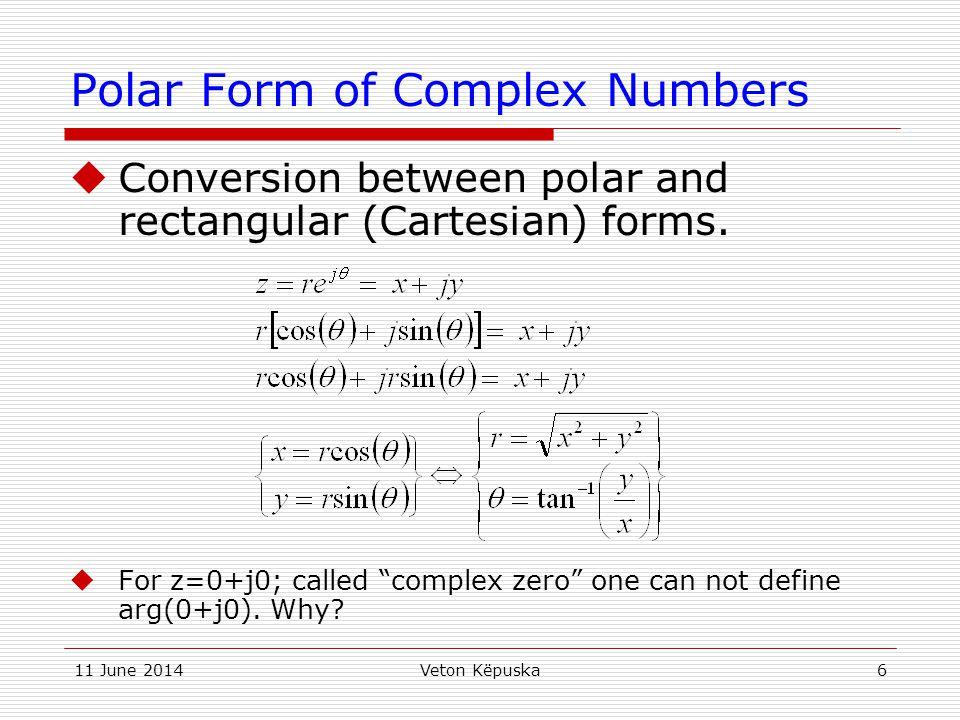 11 June 2014Veton Këpuska7 Geometric Representation of Complex Numbers.