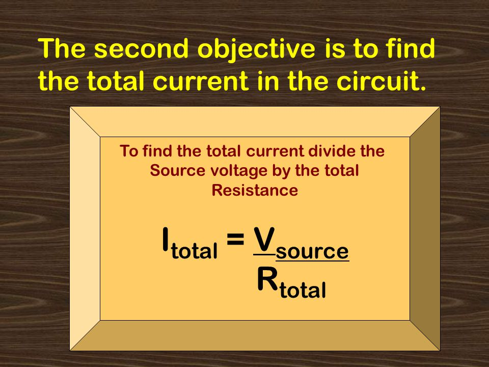 The second objective is to find the total current in the circuit.