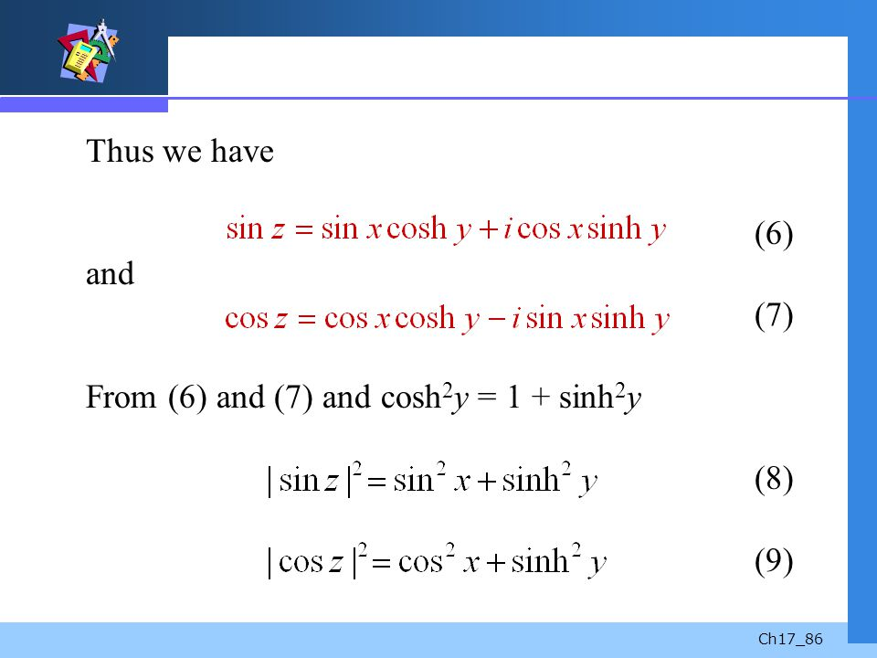 Ch17_86 Thus we have (6) and (7) From (6) and (7) and cosh 2 y = 1 + sinh 2 y (8) (9)