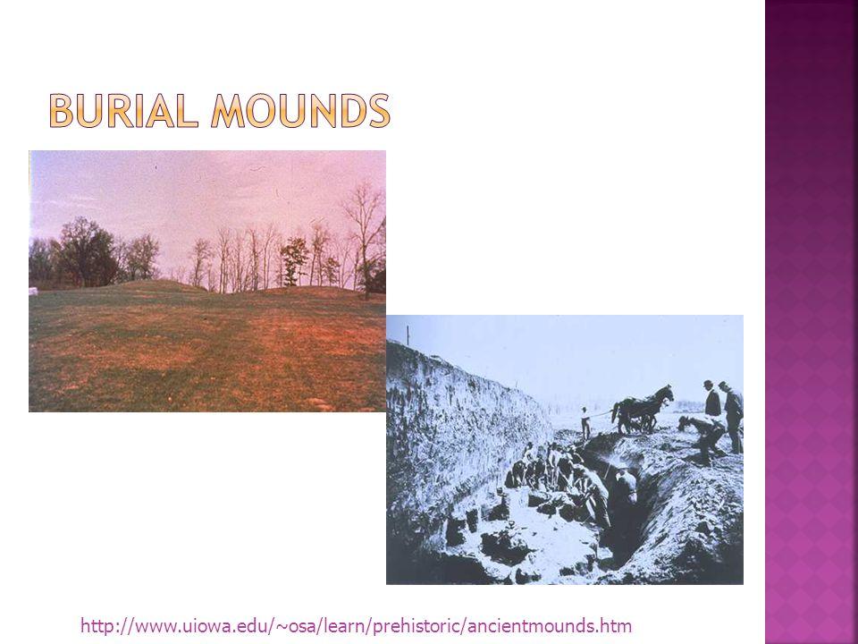 http://www.uiowa.edu/~osa/learn/prehistoric/ancientmounds.htm