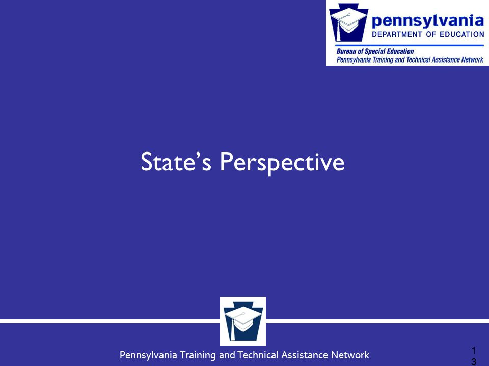 Pennsylvania Training and Technical Assistance Network States Perspective 13