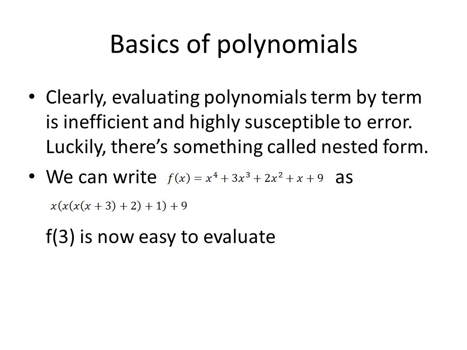 Horners Method (aka synthetic division) Synthetic division is used to divide a polynomial by a linear factorand only a linear factor.