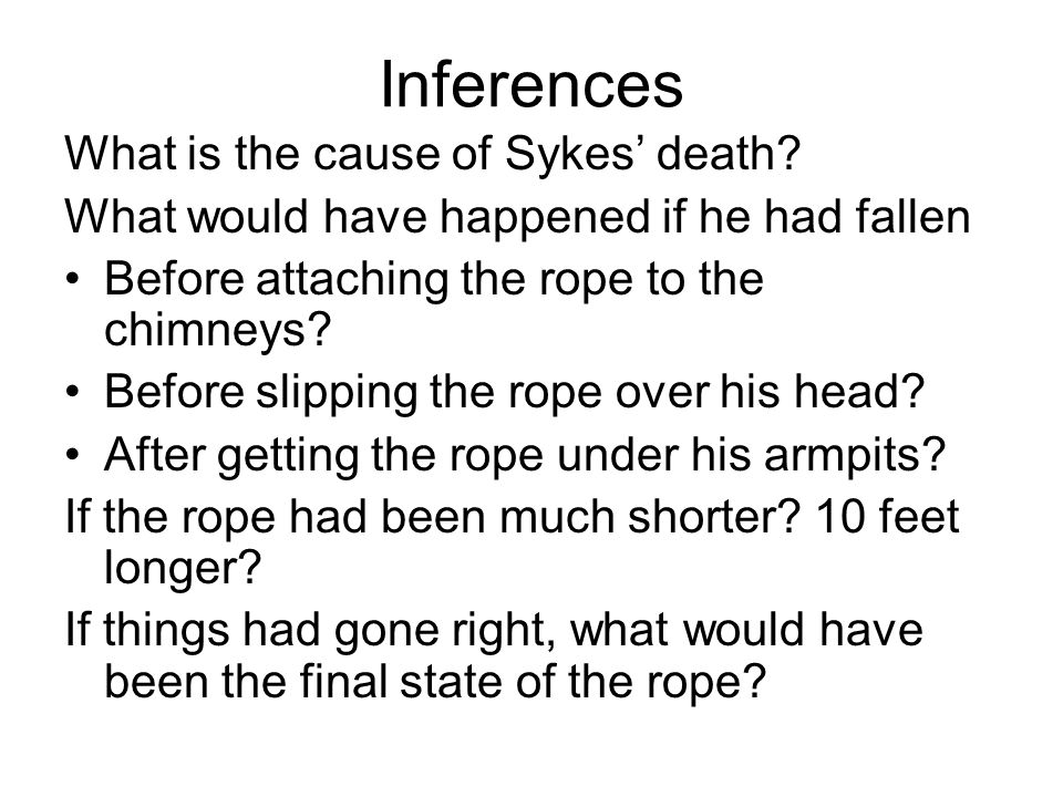 Inferences What is the cause of Sykes death.
