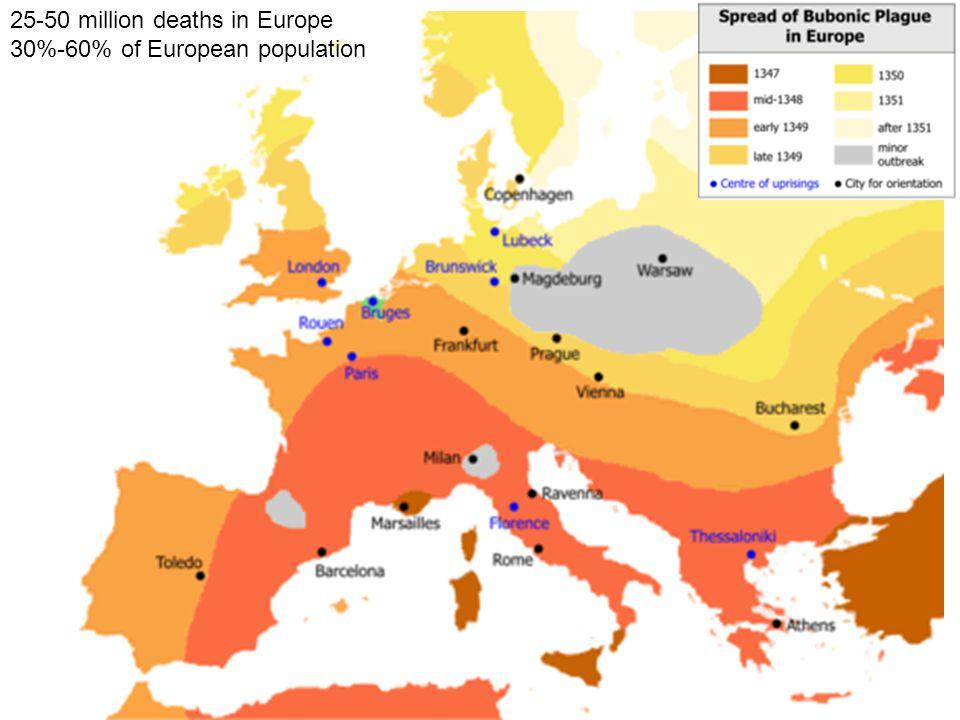 25-50 million deaths in Europe 30%-60% of European population