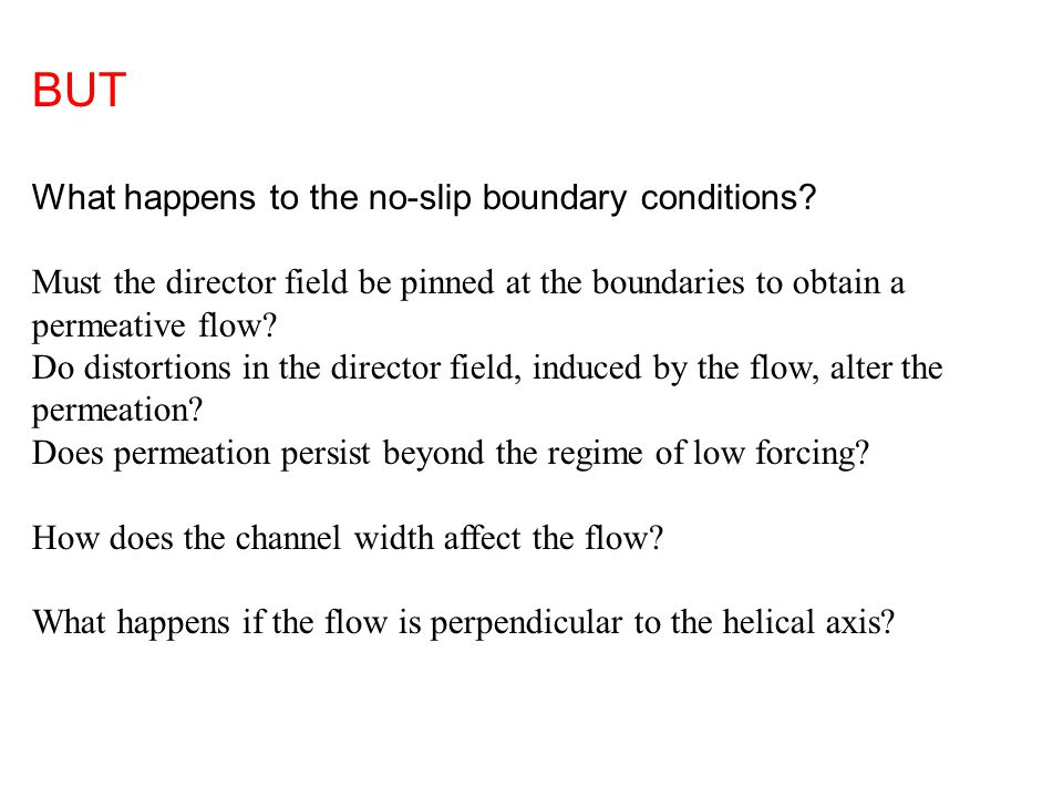 BUT What happens to the no-slip boundary conditions.