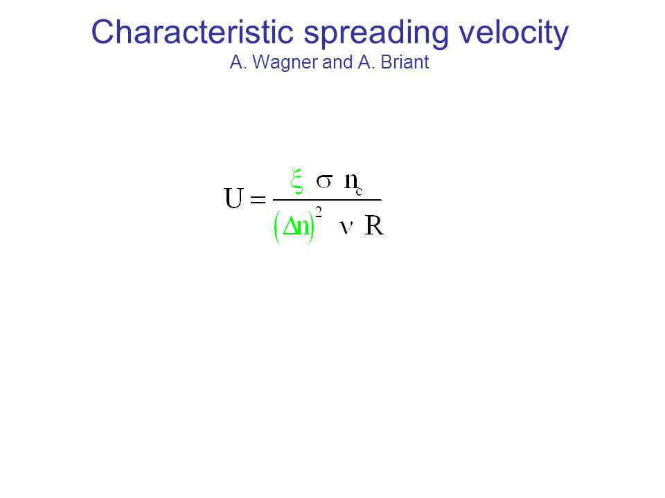 Characteristic spreading velocity A. Wagner and A. Briant