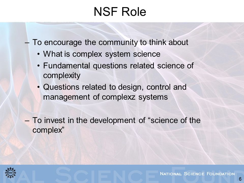 7 NSF Activities A series of workshops on complexity Considering complexity under three topics –Transportation Systems –Biological Systems –Healthcare Delivery