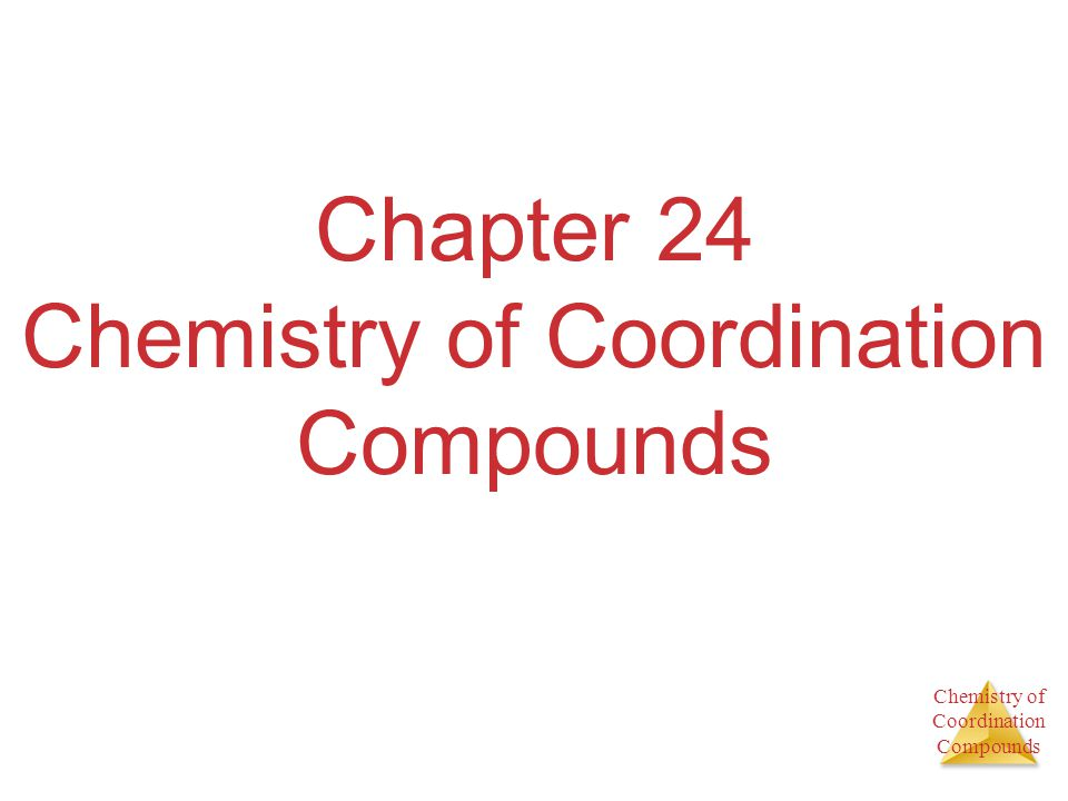 Chemistry of Coordination Compounds Chapter 24 Chemistry of Coordination Compounds