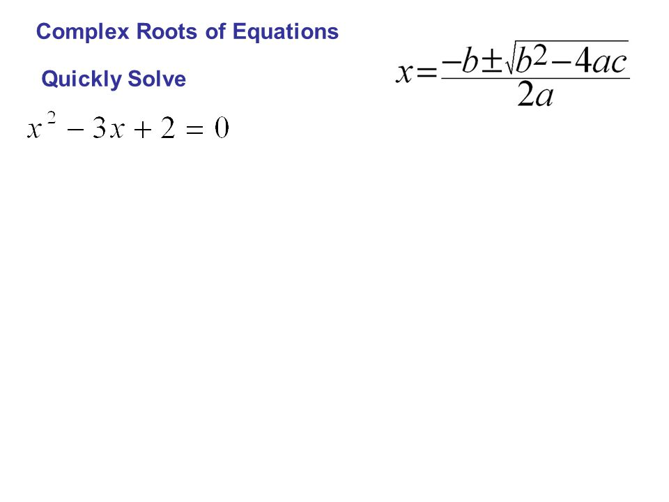 Complex Roots of Equations Quickly Solve
