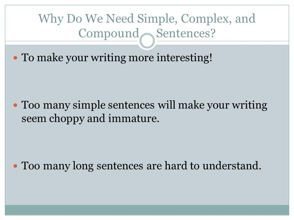 Why Do We Need Simple, Complex, and Compound Sentences.