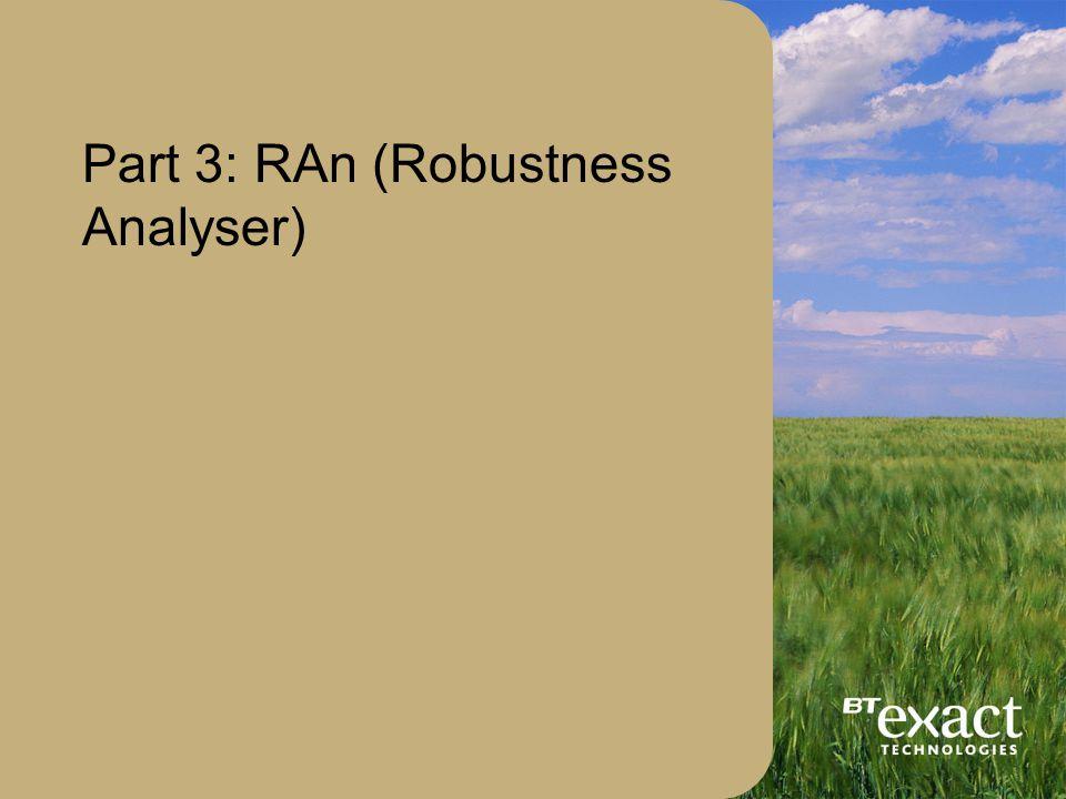 Part 3: RAn (Robustness Analyser)
