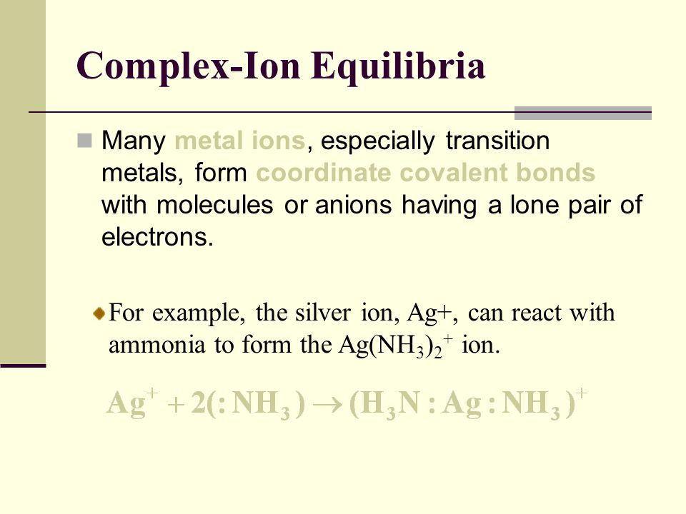 Equilibrium Calculations with K f What is the concentration of Ag + (aq) ion in 0.010 M AgNO 3 that is also 1.00 M NH 3 .