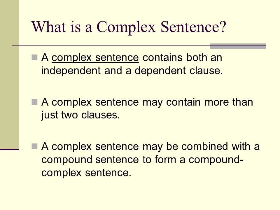 Independent & Dependent Clauses A clause is a group of words containing a subject and a verb.