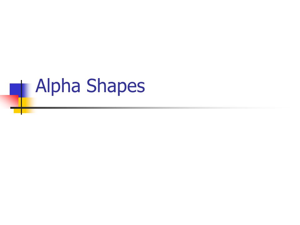 So Far So Good.How do I calculate Alpha?. How do I decide the weights for a weighted Alpha shape.