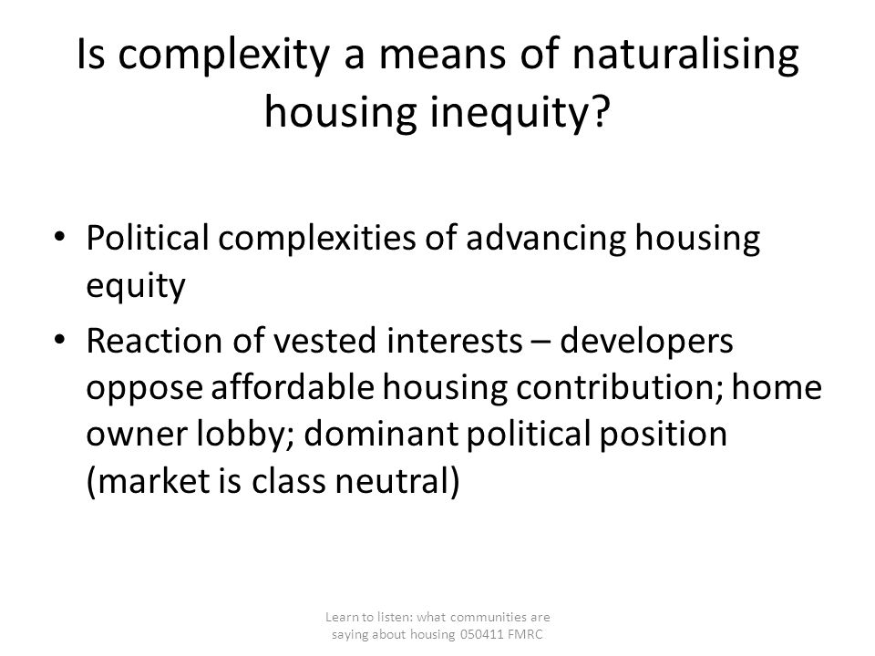 Is complexity a means of naturalising housing inequity.