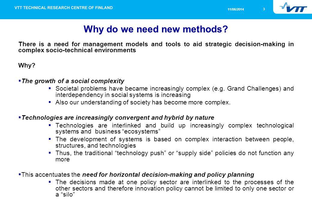 3 11/06/2014 Why do we need new methods.