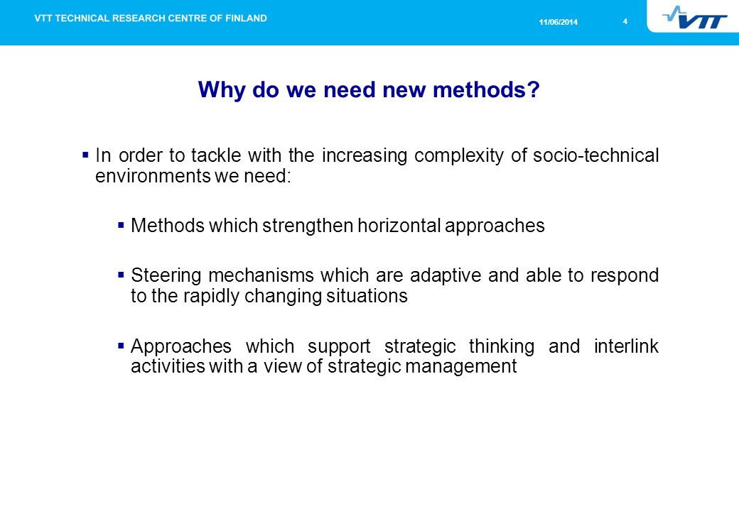 4 11/06/2014 Why do we need new methods.