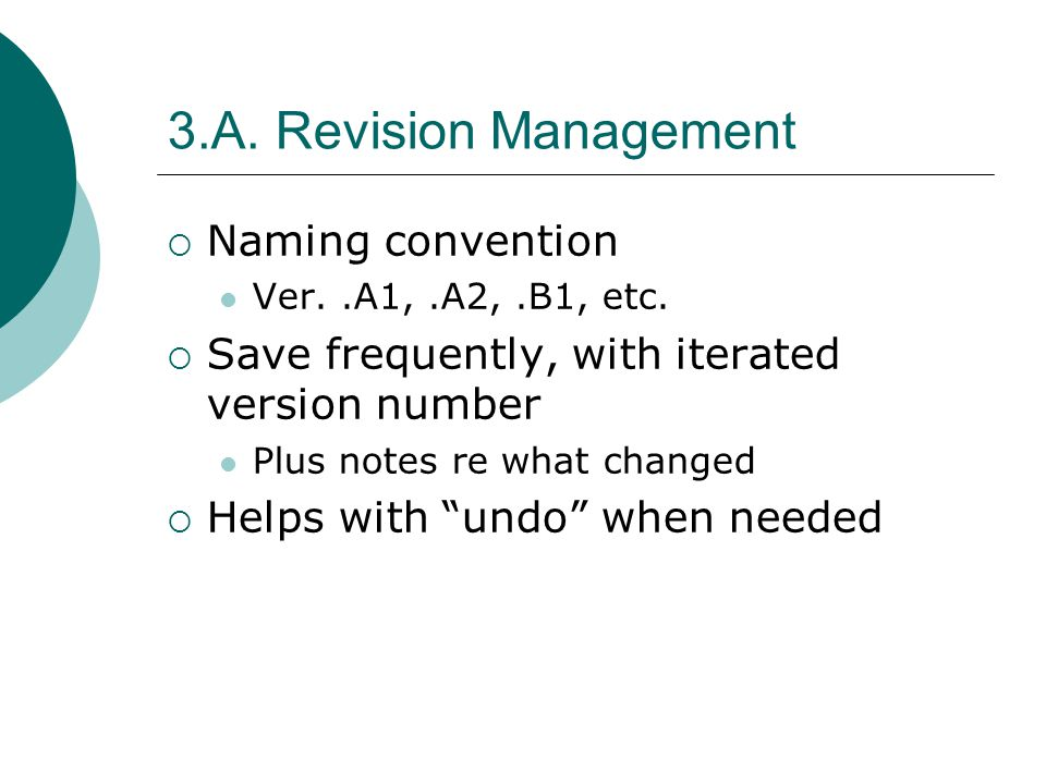 3.A. Revision Management Naming convention Ver..A1,.A2,.B1, etc.