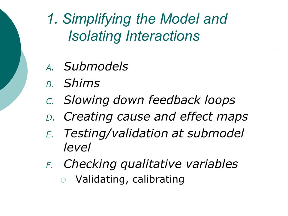 1. Simplifying the Model and Isolating Interactions A.