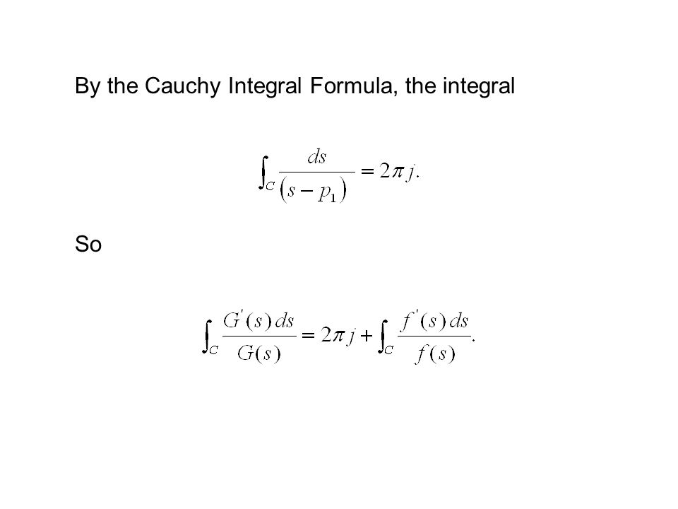 By the Cauchy Integral Formula, the integral So