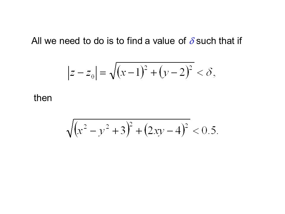 All we need to do is to find a value of such that if then