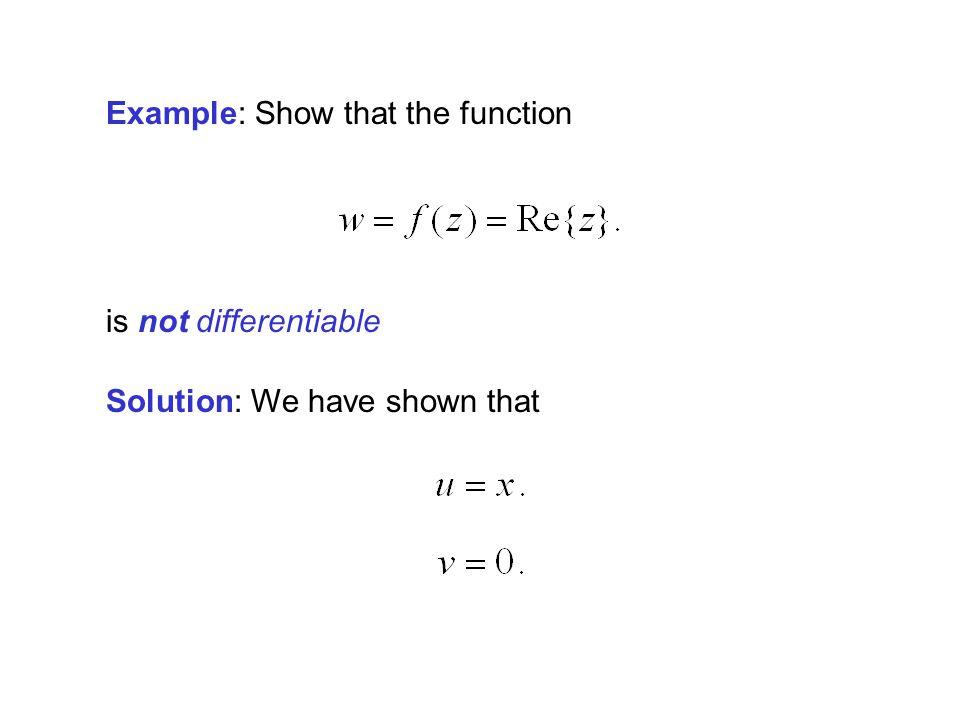 Example: Show that the function is not differentiable Solution: We have shown that