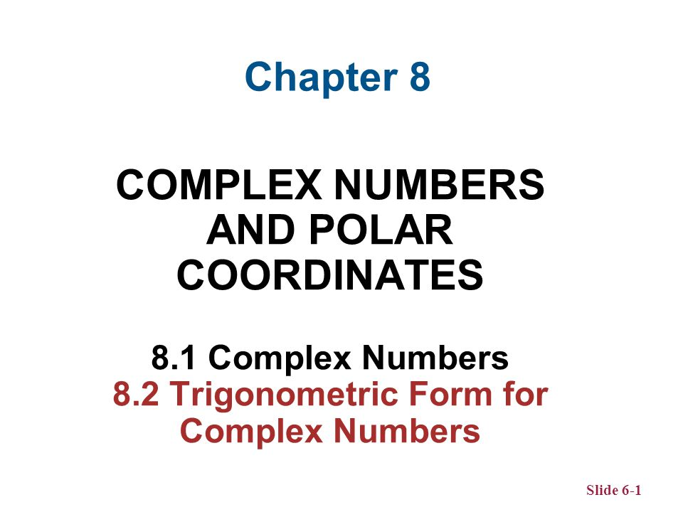 Slide 8-12 Property of Complex Conjugates For real numbers a and b, (a + bi)(a bi) = a 2 + b 2.