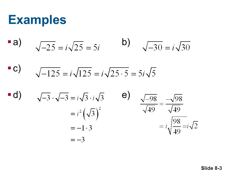 Slide 8-4 Example: Solving Quadratic Equations Solve x = 25 Take the square root on both sides.