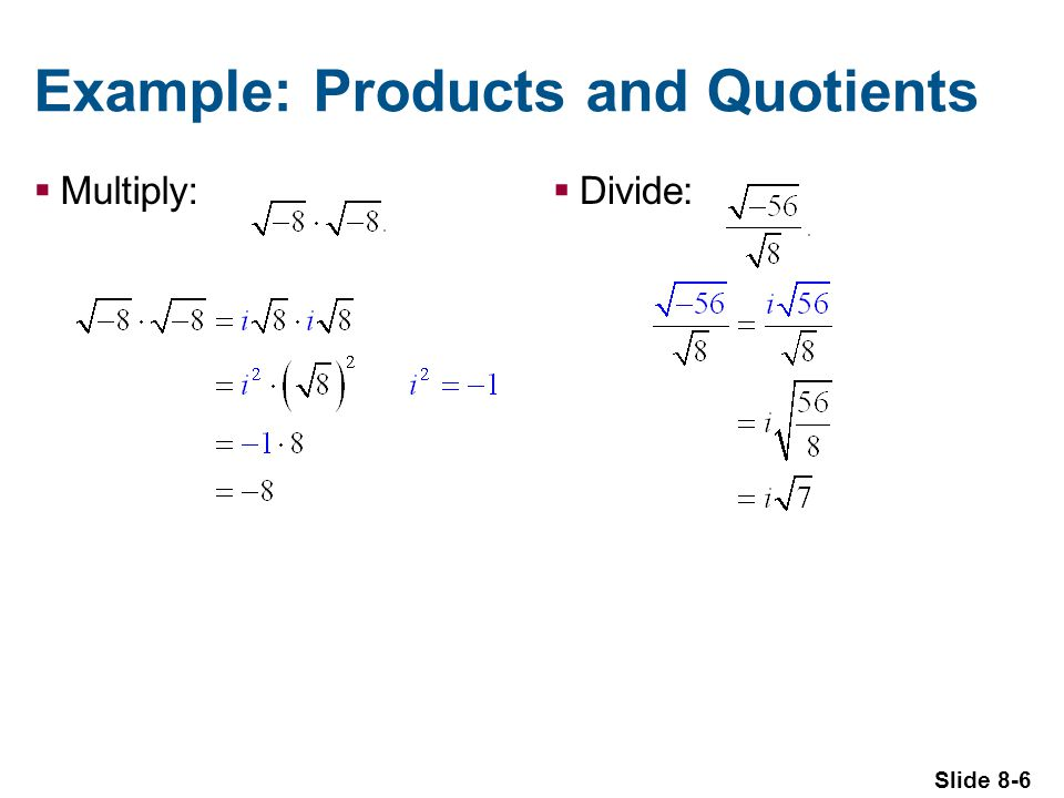Slide 8-27 Example: Square Roots Find the square roots of Trigonometric notation: For k = 0, root is For k = 1, root is