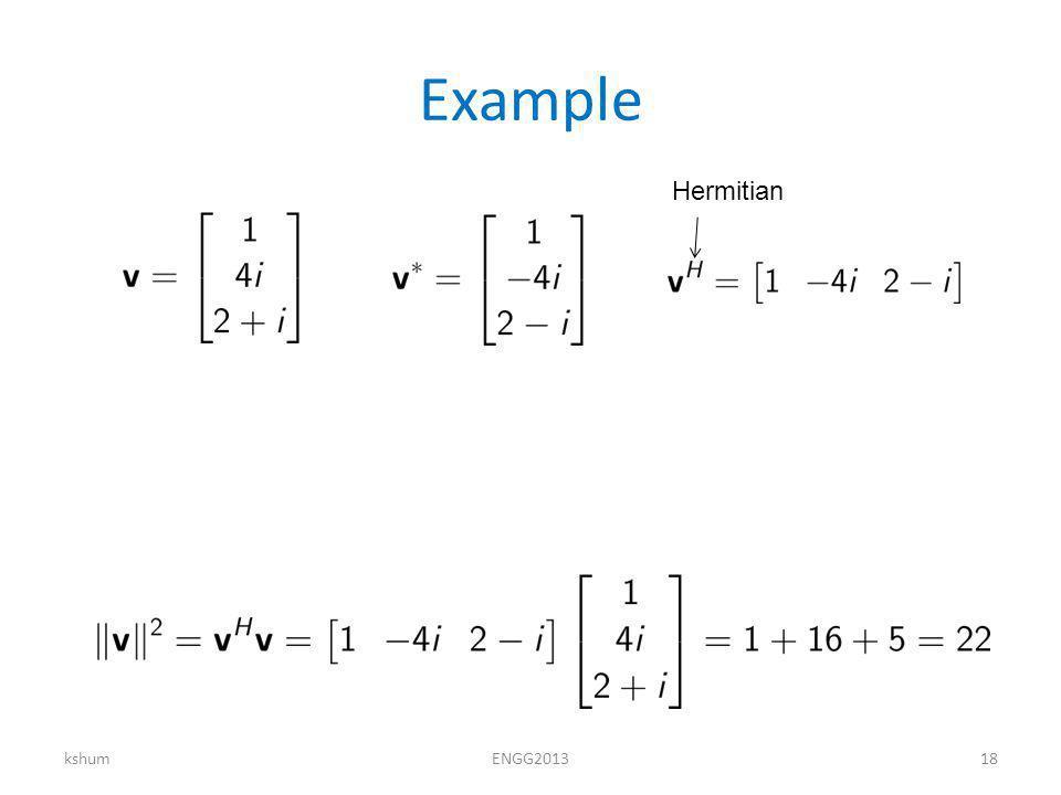 Example kshumENGG201318 Hermitian