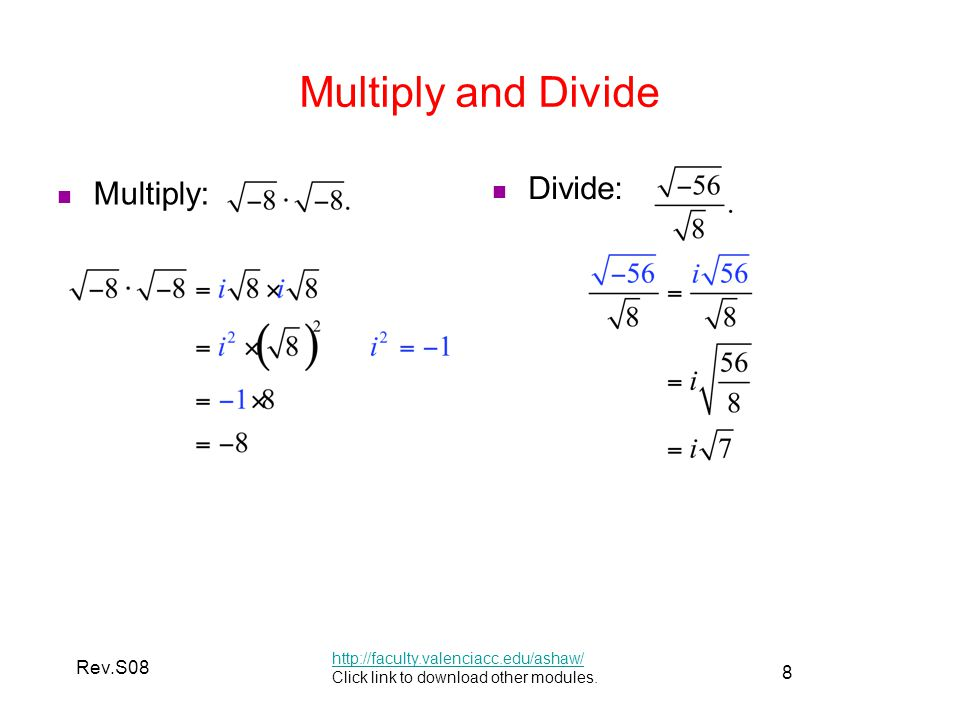 9 Rev.S08 Addition and Subtraction of Complex Numbers http://faculty.valenciacc.edu/ashaw/ Click link to download other modules.