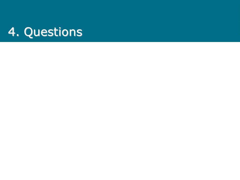 4. Questions