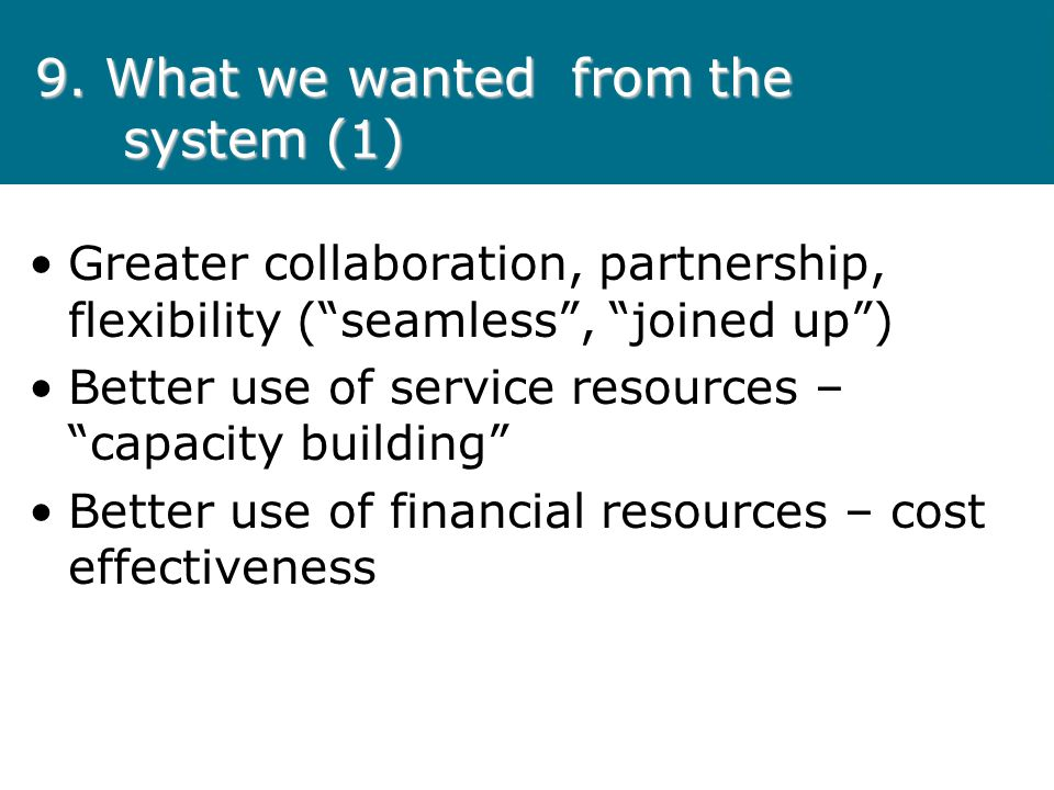 10.What we wanted from the system (2) Capacity building means: Stepping up..crossing boundaries..
