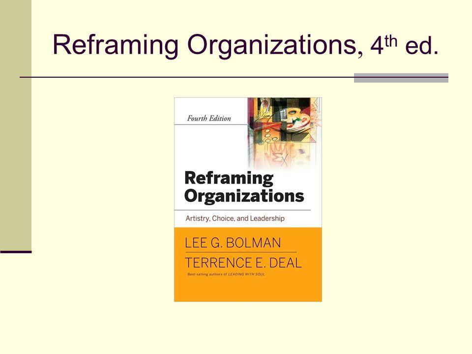 Reframing Organizations, 4 th ed.