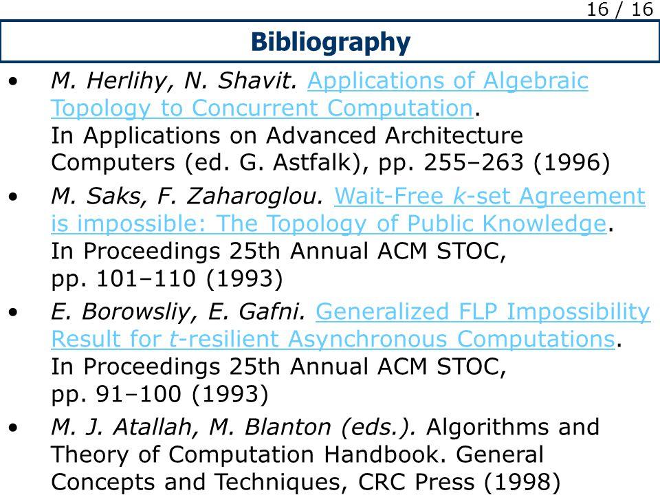 Bibliography 16 / 16 M. Herlihy, N. Shavit.