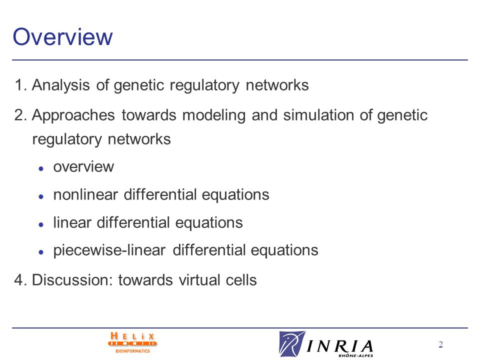2 Overview 1. Analysis of genetic regulatory networks 2.