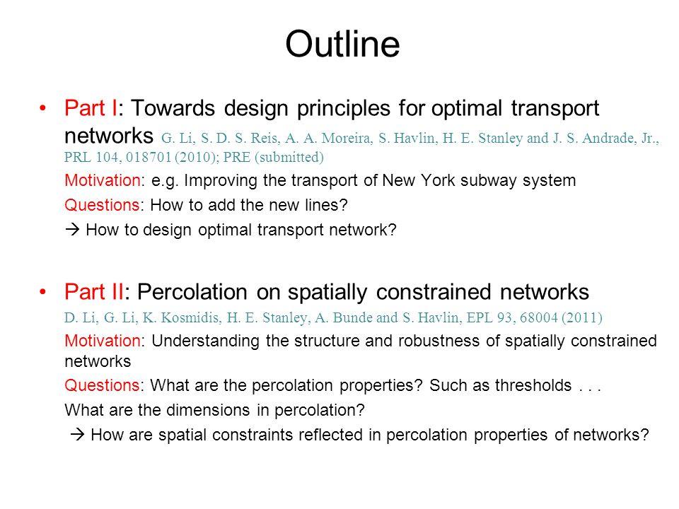 Outline Part I: Towards design principles for optimal transport networks G.