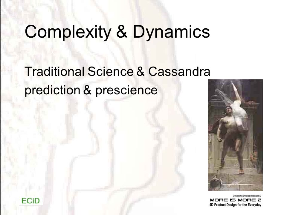 Complexity & Dynamics Traditional Science & Cassandra prediction & prescience