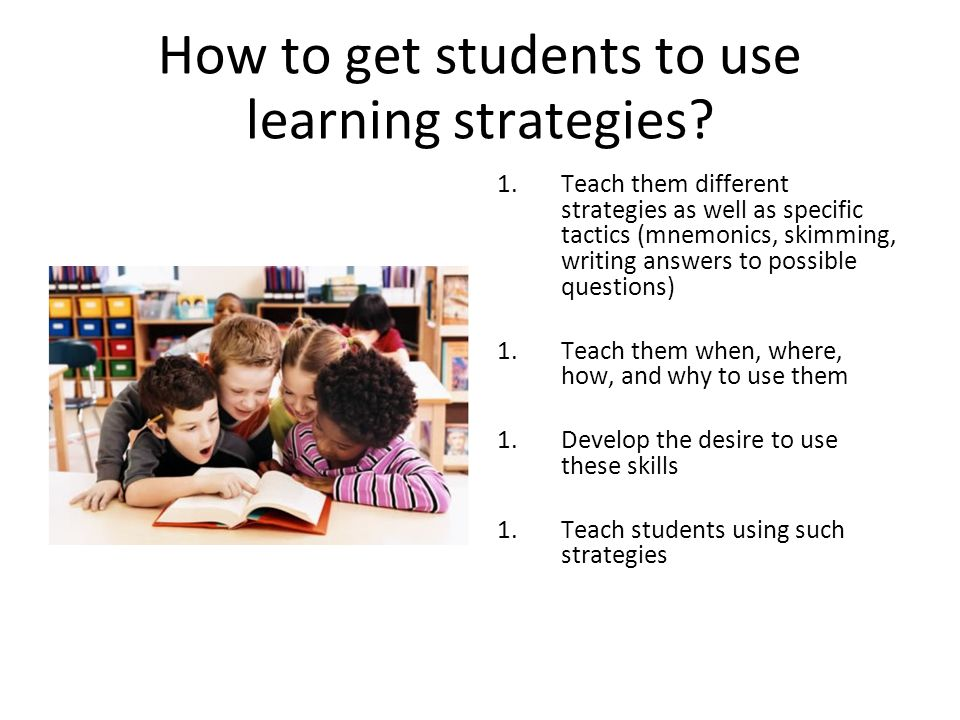 How to get students to use learning strategies.